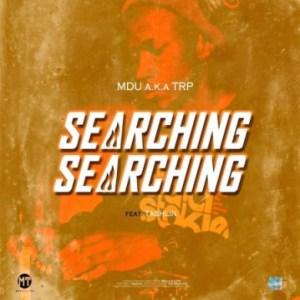 Mdu aka TRP - Searching ft. Tashlin